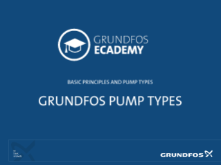 module-2-basic-principles-and-pump-types-grundfos-pump-types-master
